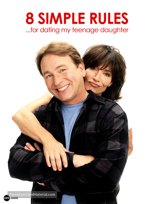 """""""8 Simple Rules... for Dating My Teenage Daughter"""" - Movie Poster"""