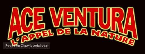 Ace Ventura: When Nature Calls - French Logo