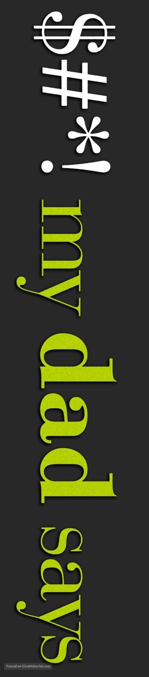 """$#*! My Dad Says"" - Logo"