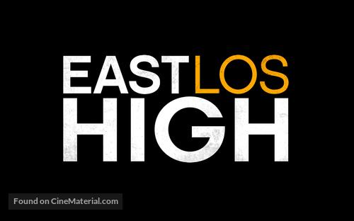 """East Los High"" - Logo"