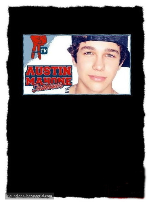 """Austin Mahone Takeover"" - Movie Poster"