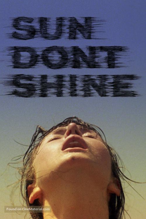 Sun Don't Shine - Movie Cover