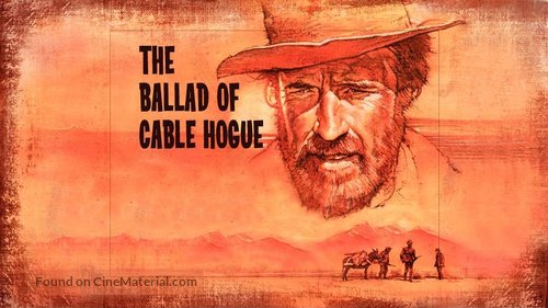 The Ballad of Cable Hogue - Movie Poster