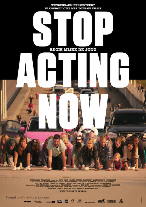 Stop Acting Now - Dutch Movie Poster