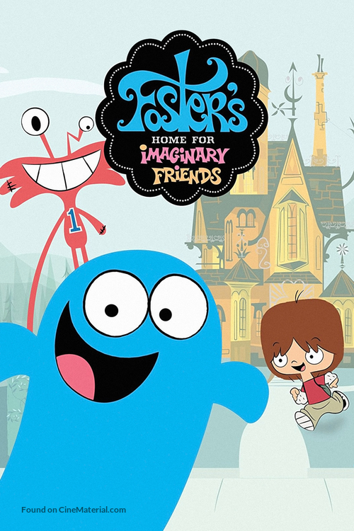 """""""Foster's Home for Imaginary Friends"""" - Movie Cover"""