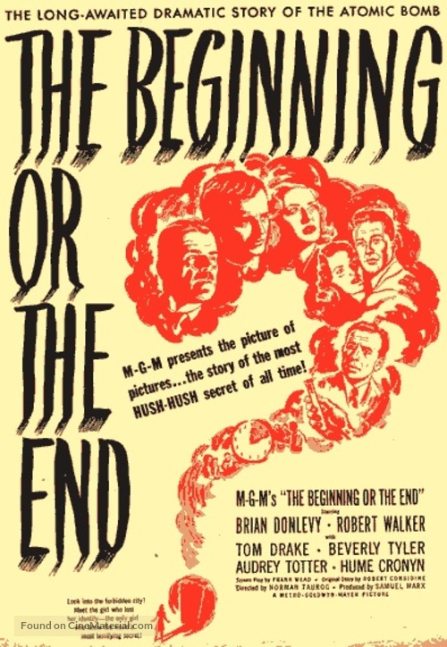 The Beginning Or The End 1947 Movie Poster