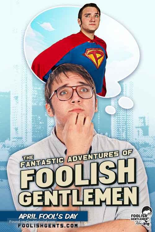 """The Fantastic Adventures of Foolish Gentlemen"" - Movie Poster"