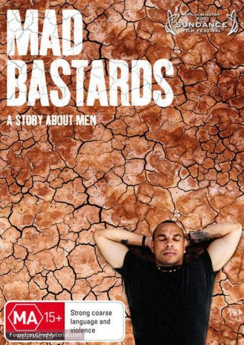 mad bastards The trailer for mad bastards tj is a hard-edged aboriginal man who's sick of scraping out an existence in the city he travels to the tiny frontier town of five rivers in.