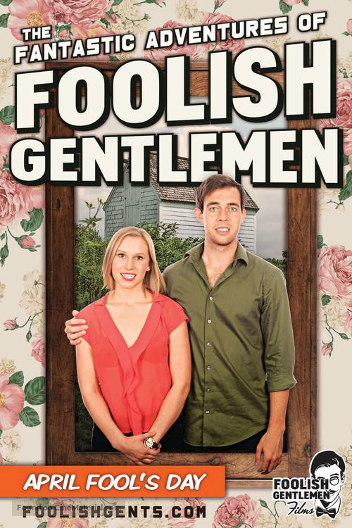"""""""The Fantastic Adventures of Foolish Gentlemen"""" - Movie Poster"""